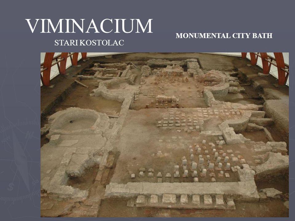 VIMINACIUM STARI KOSTOLAC MONUMENTAL CITY BATH