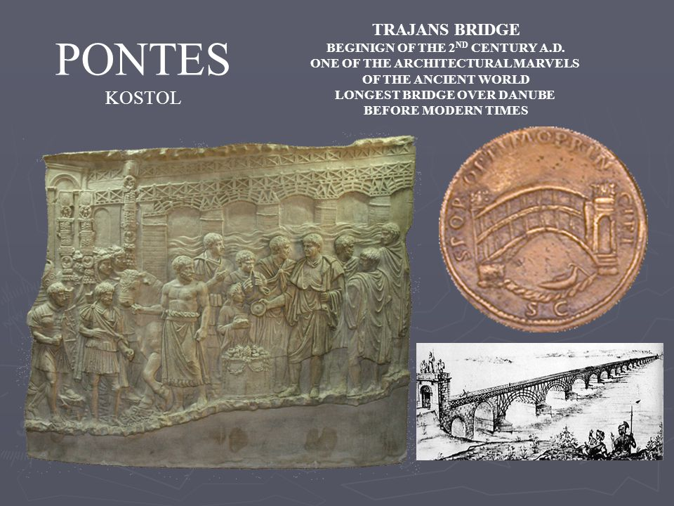 PONTES KOSTOL TRAJANS BRIDGE BEGINIGN OF THE 2ND CENTURY A.D.