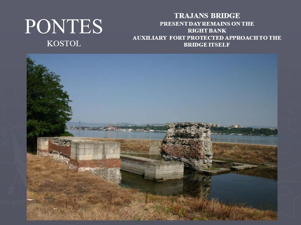 PONTES KOSTOL TRAJANS BRIDGE PRESENT DAY REMAINS ON THE RIGHT BANK