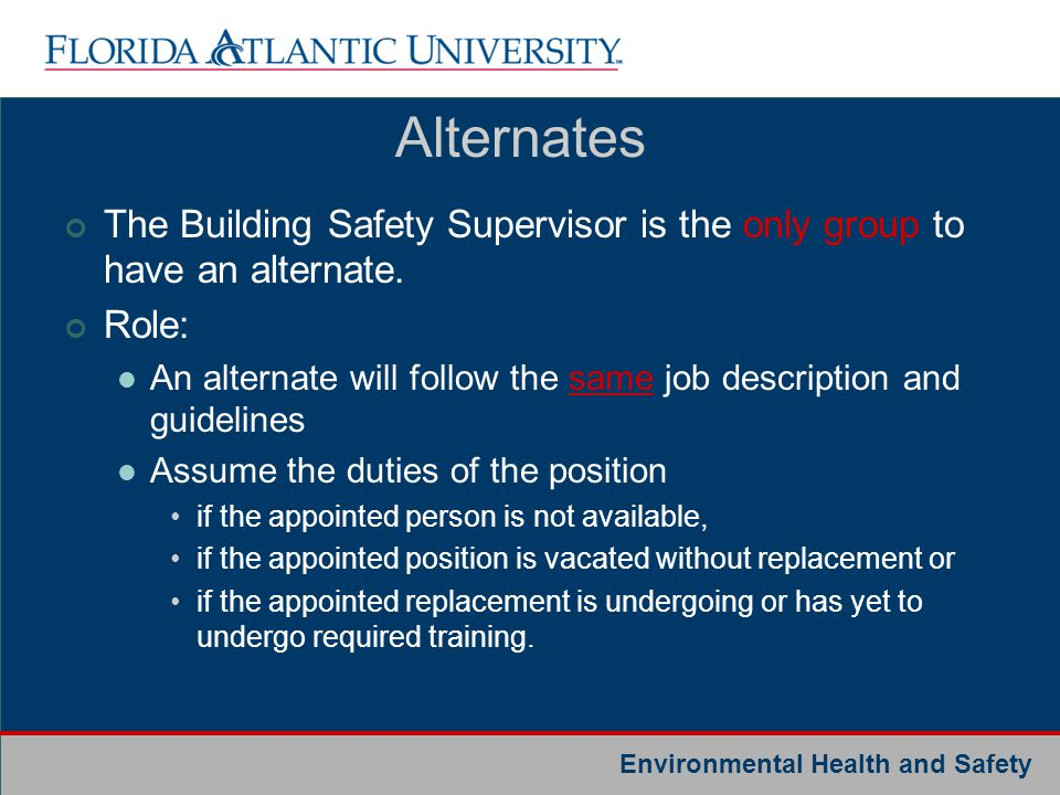 Alternates The Building Safety Supervisor is the only group to have an alternate. Role: