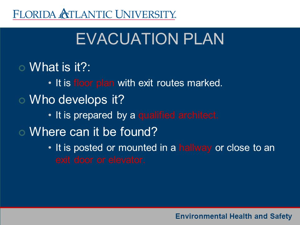 EVACUATION PLAN What is it : Who develops it Where can it be found