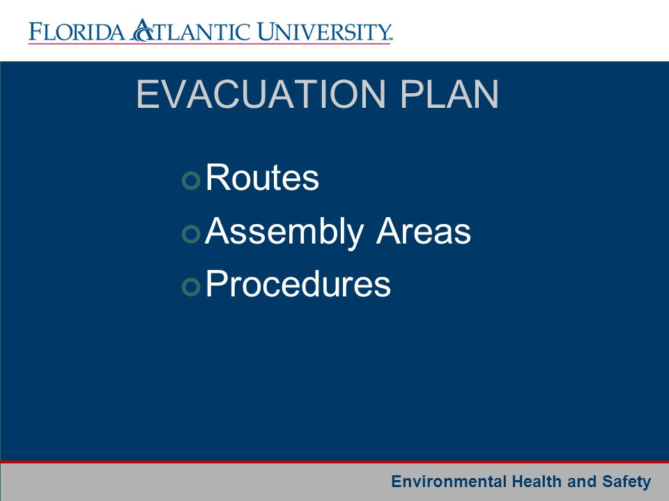EVACUATION PLAN Routes Assembly Areas Procedures