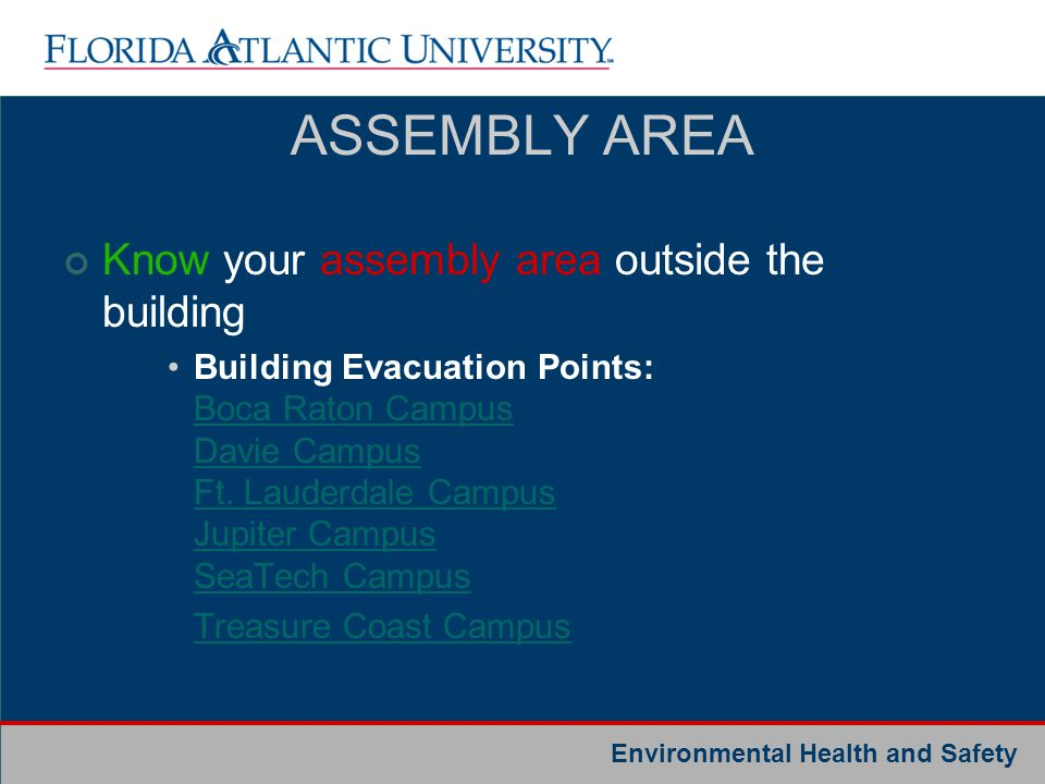 ASSEMBLY AREA Know your assembly area outside the building