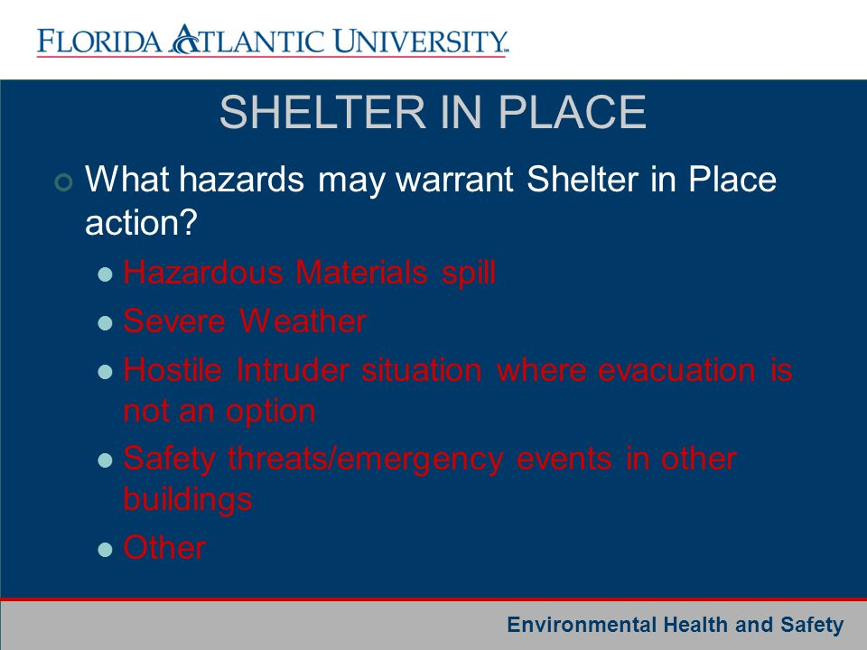 SHELTER IN PLACE What hazards may warrant Shelter in Place action