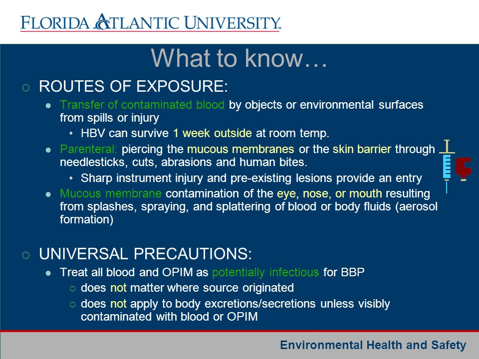 What to know… ROUTES OF EXPOSURE: UNIVERSAL PRECAUTIONS: