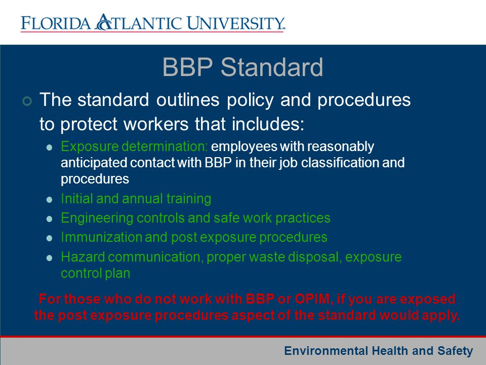BBP Standard The standard outlines policy and procedures to protect workers that includes: