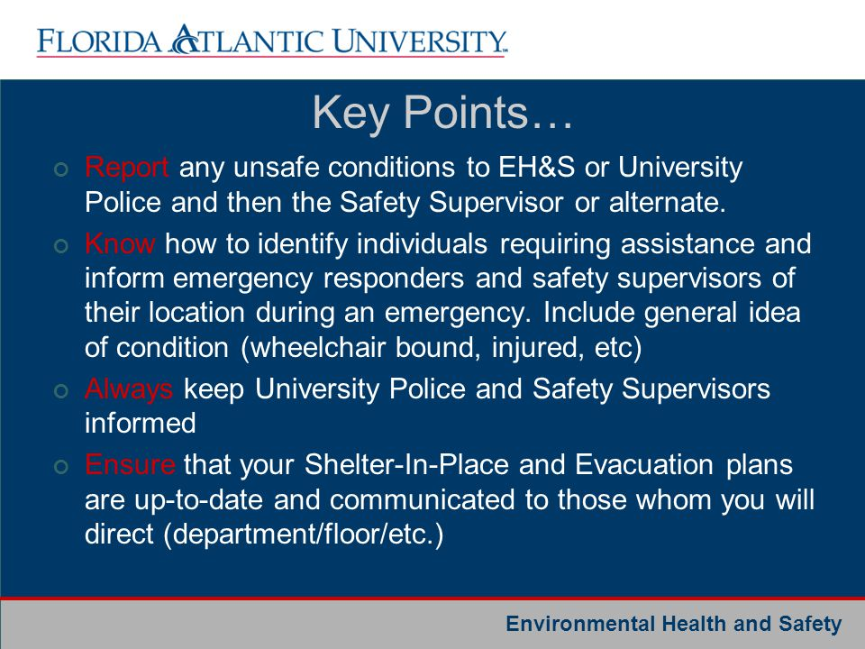 Key Points… Report any unsafe conditions to EH&S or University Police and then the Safety Supervisor or alternate.