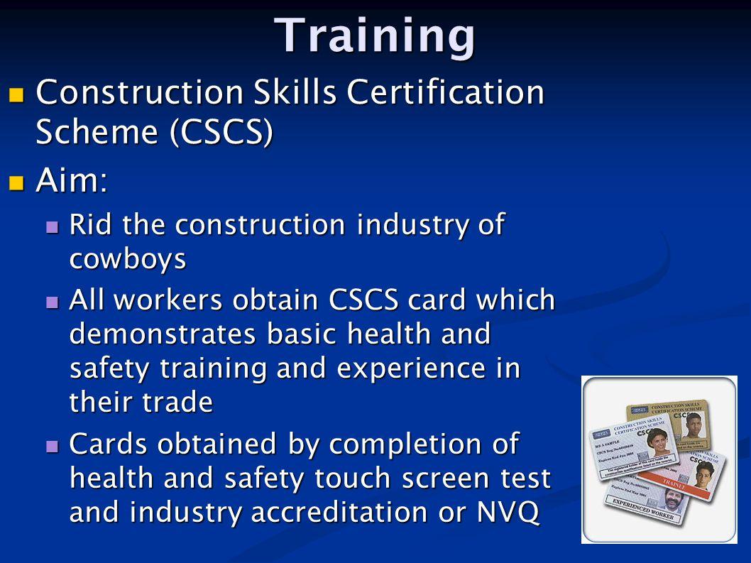 Training Construction Skills Certification Scheme (CSCS) Aim: