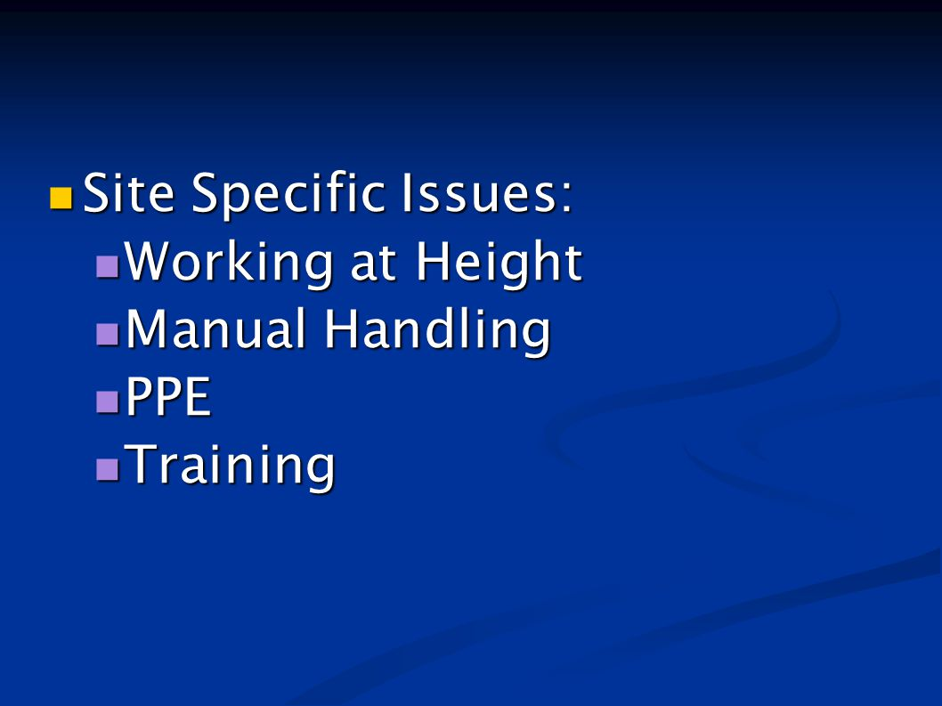 Site Specific Issues: Working at Height Manual Handling PPE Training