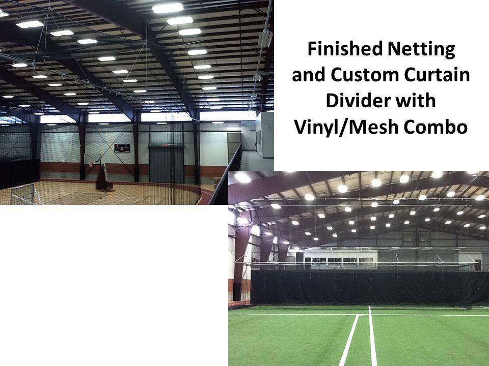 Finished Netting and Custom Curtain Divider with Vinyl/Mesh Combo