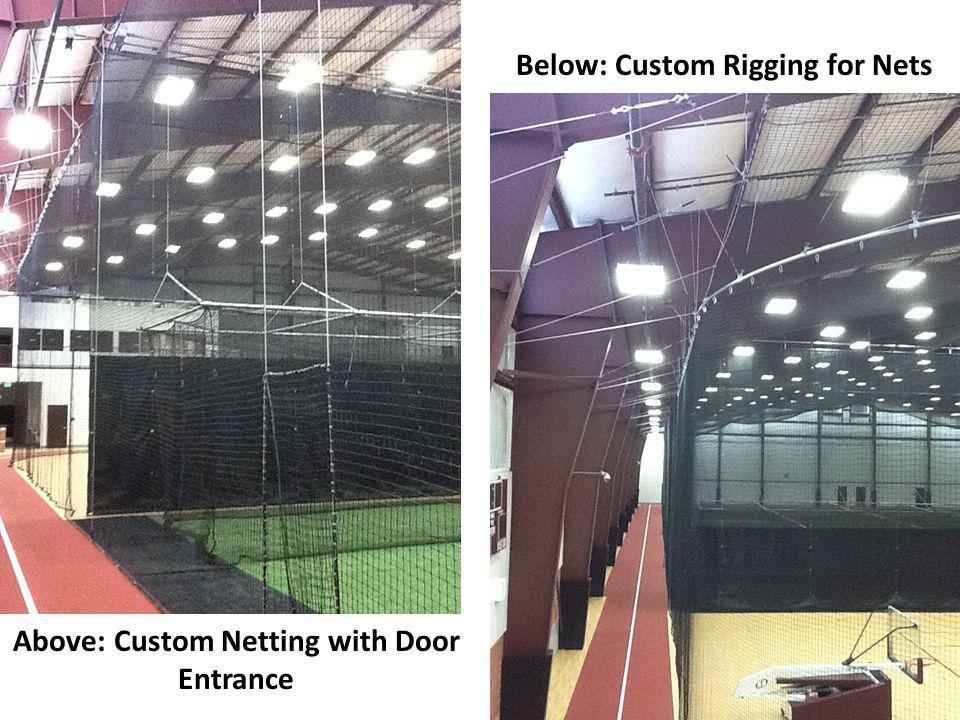 Below: Custom Rigging for Nets
