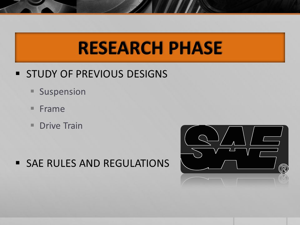 RESEARCH PHASE STUDY OF PREVIOUS DESIGNS SAE RULES AND REGULATIONS
