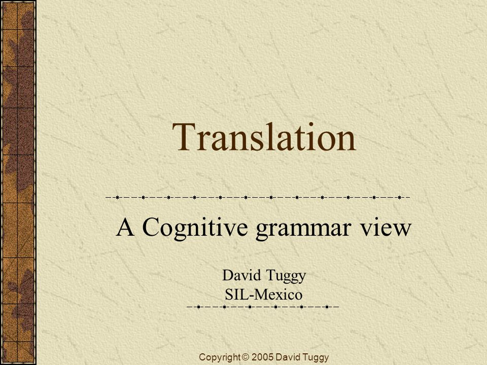 A Cognitive grammar view David Tuggy SIL-Mexico