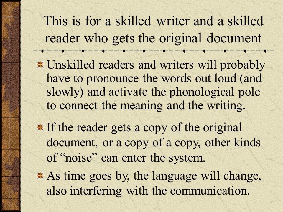 This is for a skilled writer and a skilled reader who gets the original document