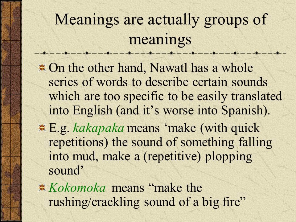 Meanings are actually groups of meanings