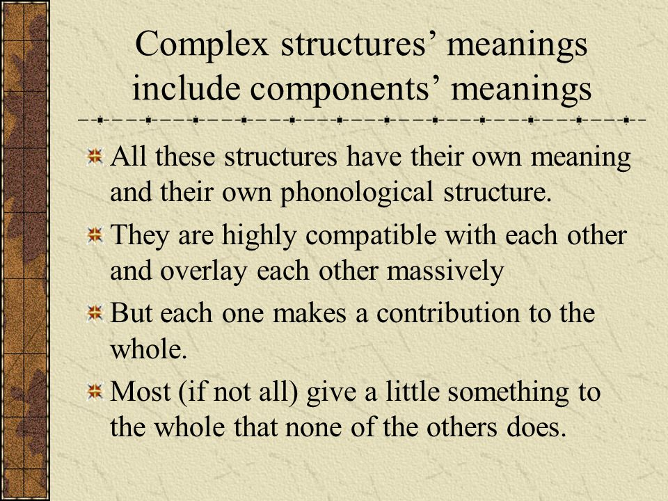 Complex structures' meanings include components' meanings