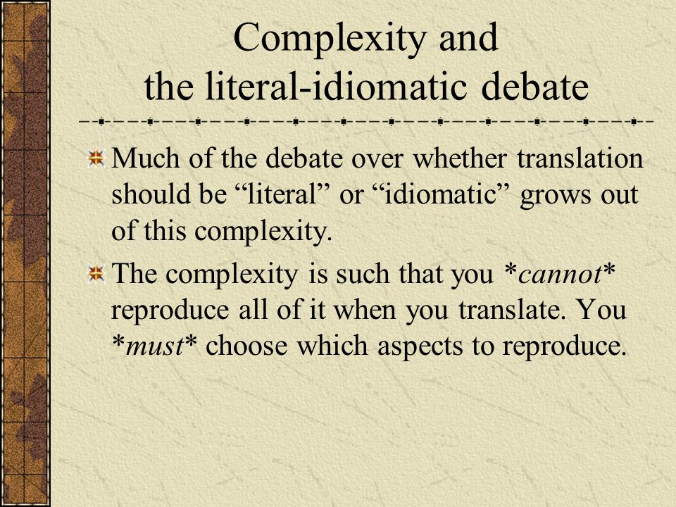 Complexity and the literal-idiomatic debate