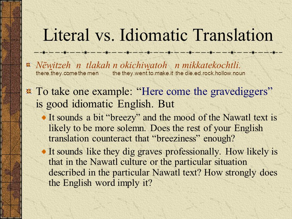 Literal vs. Idiomatic Translation