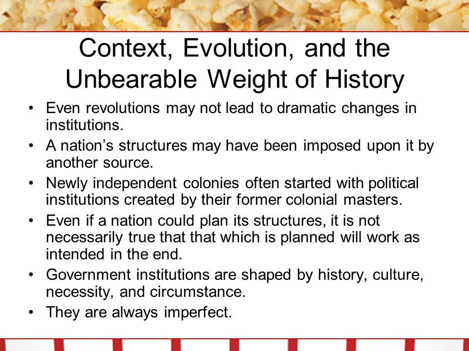Context, Evolution, and the Unbearable Weight of History