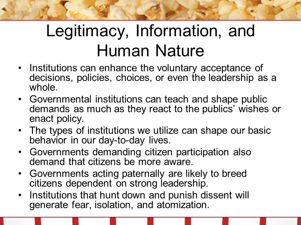 Legitimacy, Information, and Human Nature