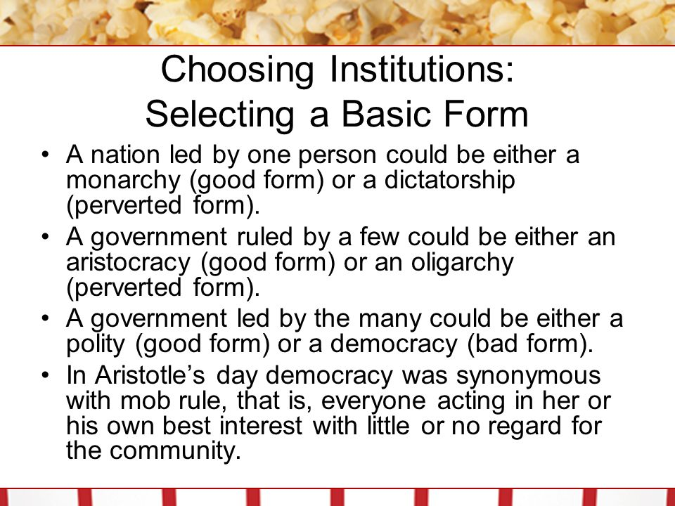 Choosing Institutions: Selecting a Basic Form