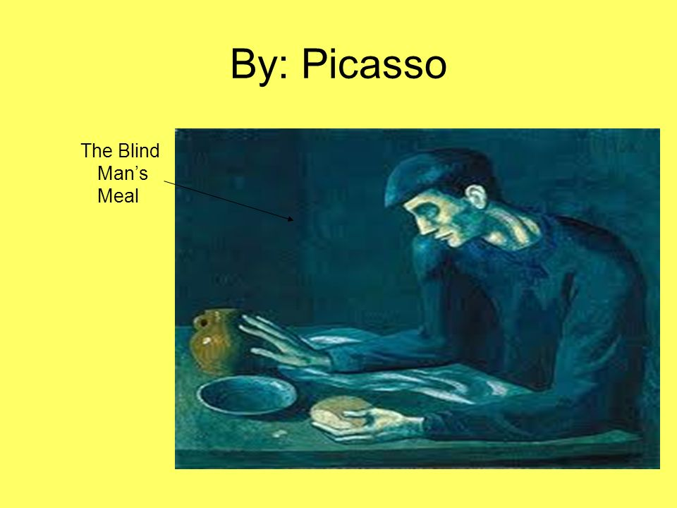 By: Picasso The Blind Man's Meal