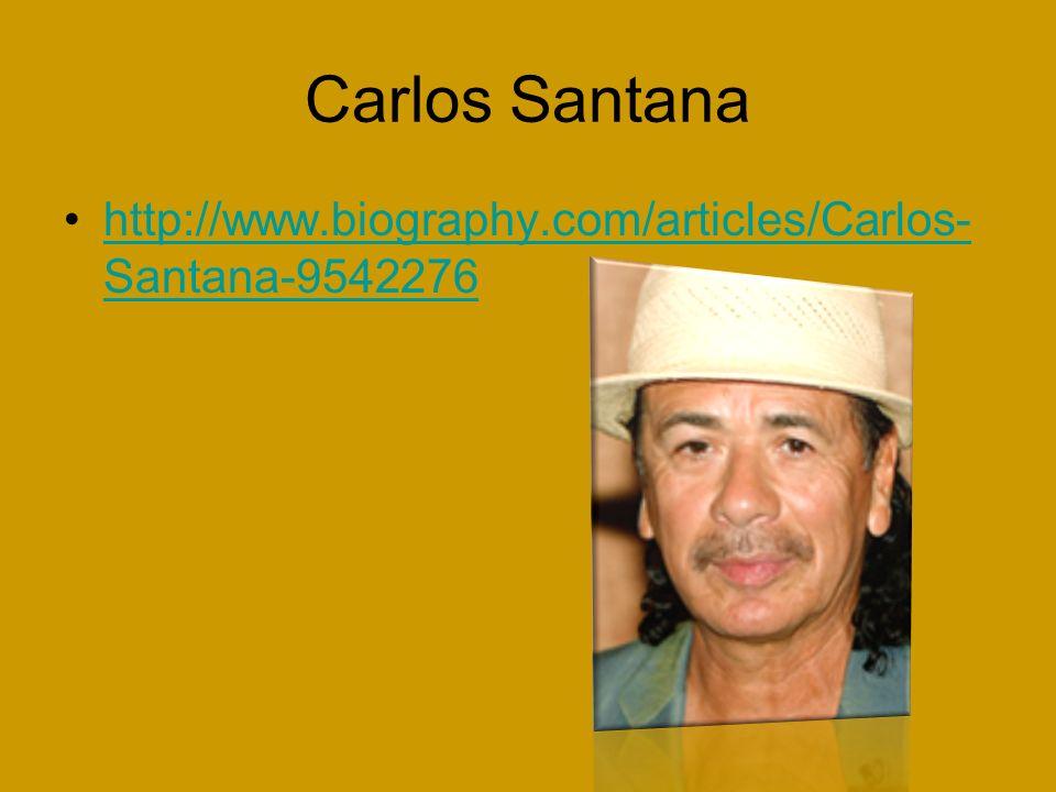 Carlos Santana http://www.biography.com/articles/Carlos-Santana-9542276