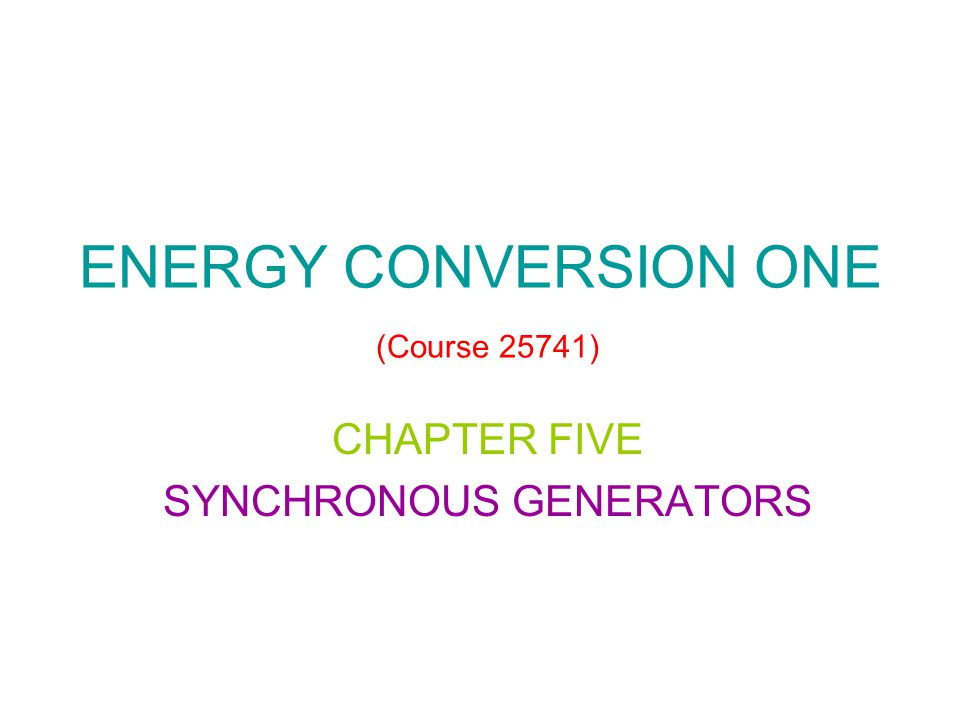 ENERGY CONVERSION ONE (Course 25741)