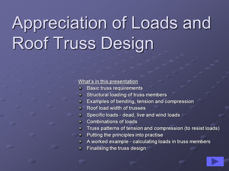 Appreciation of Loads and Roof Truss Design