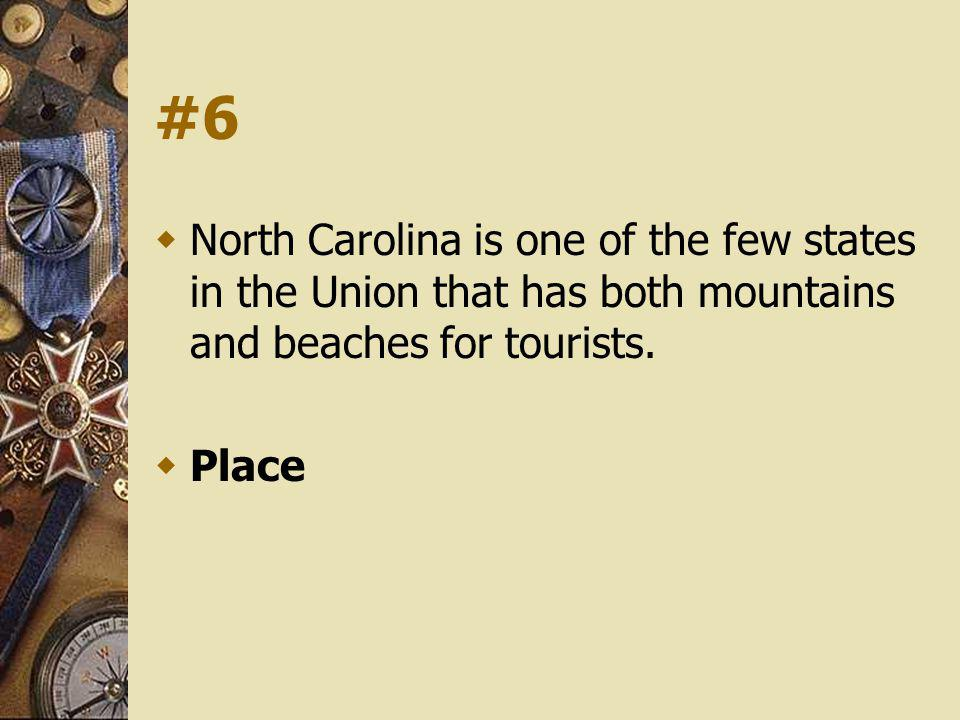 #6 North Carolina is one of the few states in the Union that has both mountains and beaches for tourists.