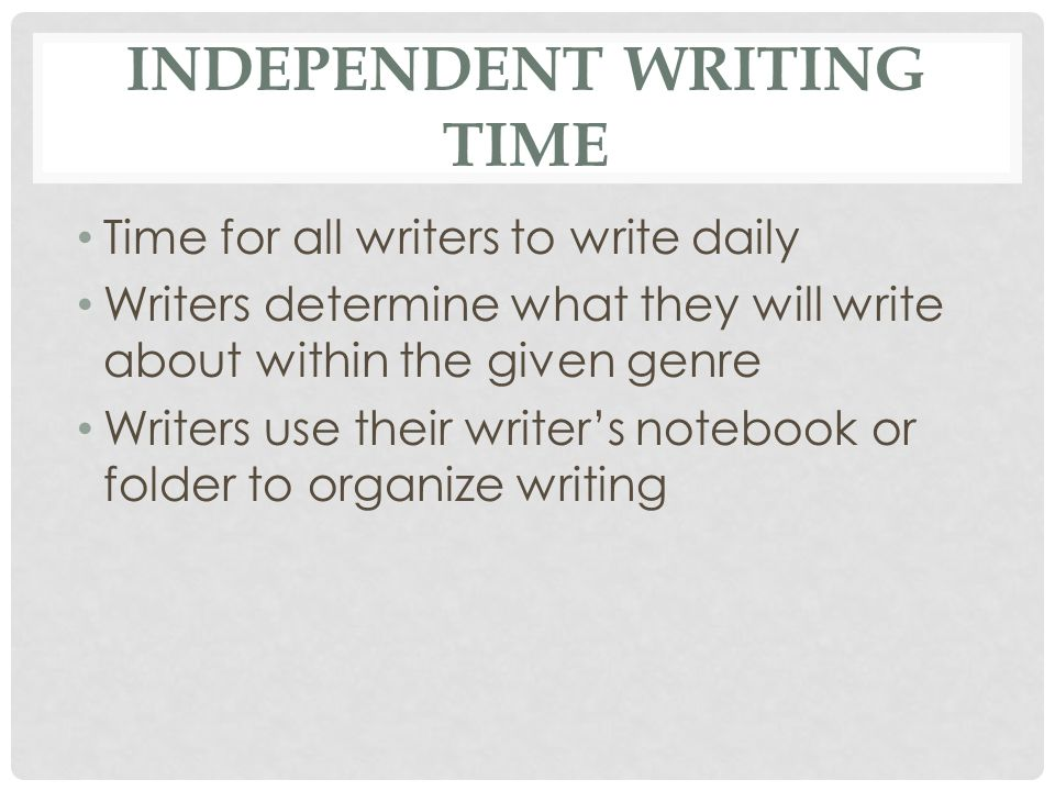 Independent Writing Time