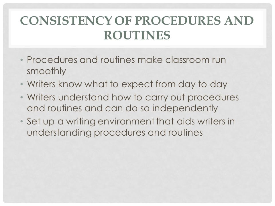 Consistency of Procedures and Routines