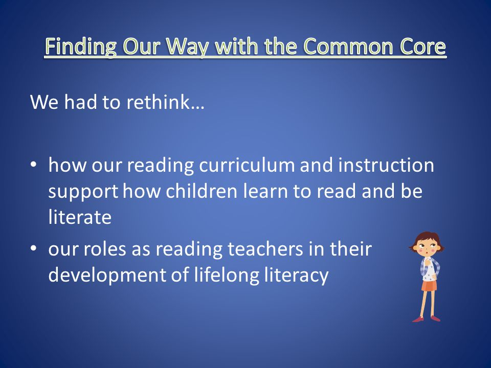 Finding Our Way with the Common Core