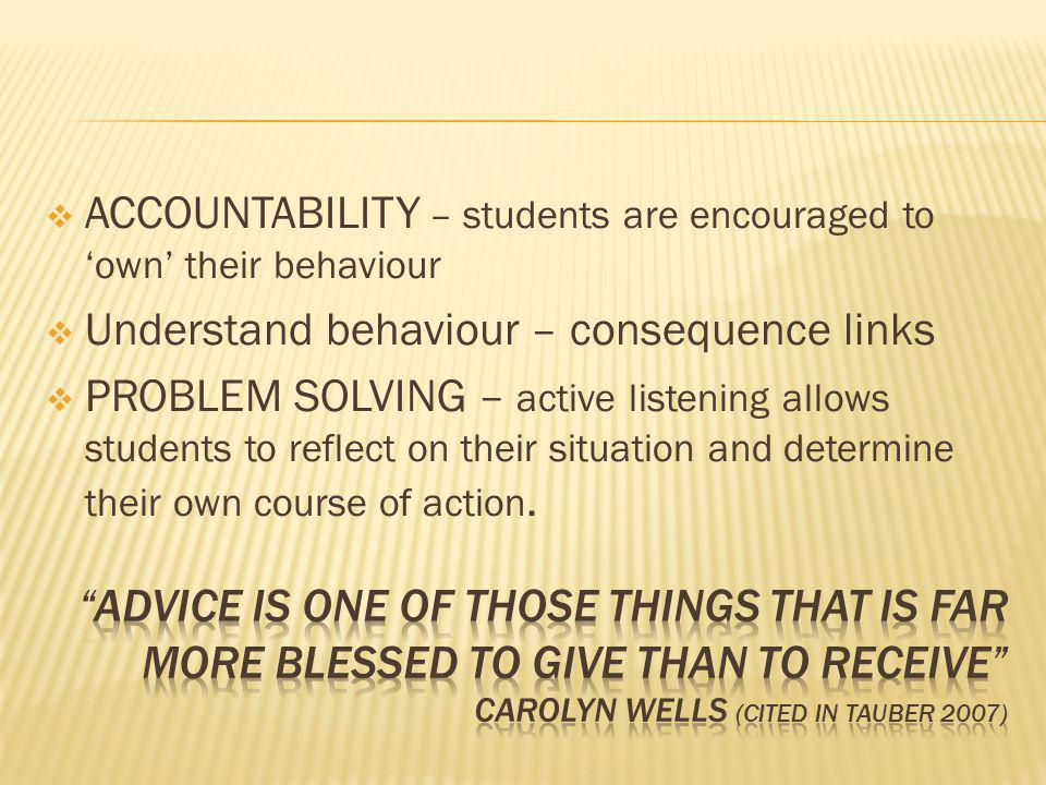 ACCOUNTABILITY – students are encouraged to 'own' their behaviour
