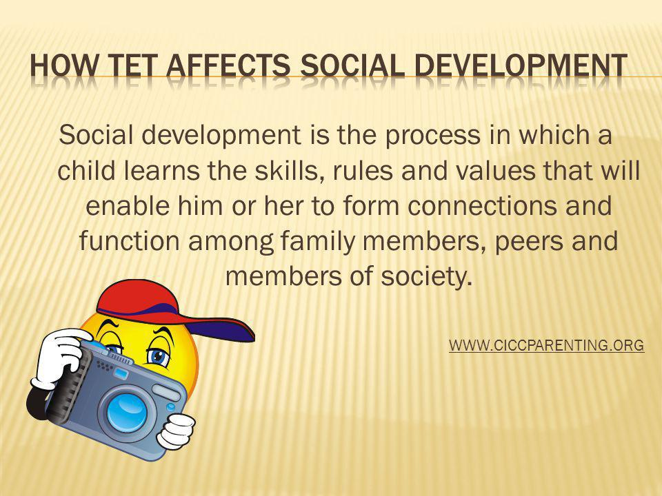 HOW TET AFFECTS SOCIAL DEVELOPMENT