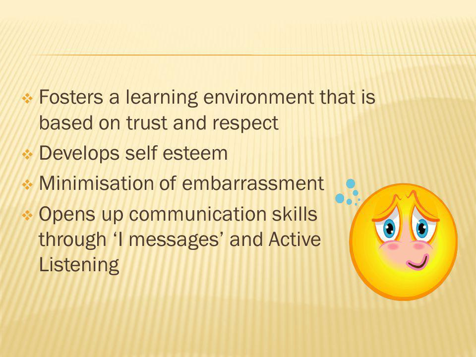 Fosters a learning environment that is based on trust and respect