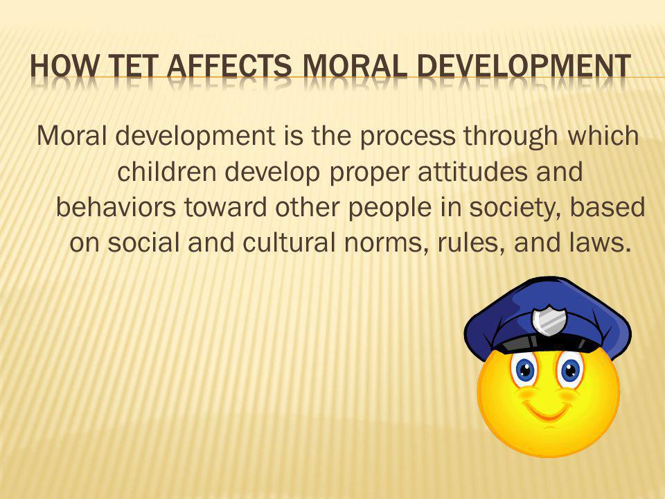 HOW TET AFFECTS MORAL DEVELOPMENT