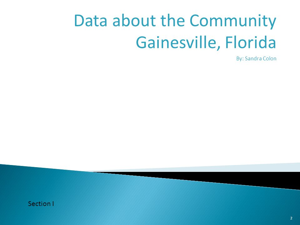 Data about the Community Gainesville, Florida By: Sandra Colon
