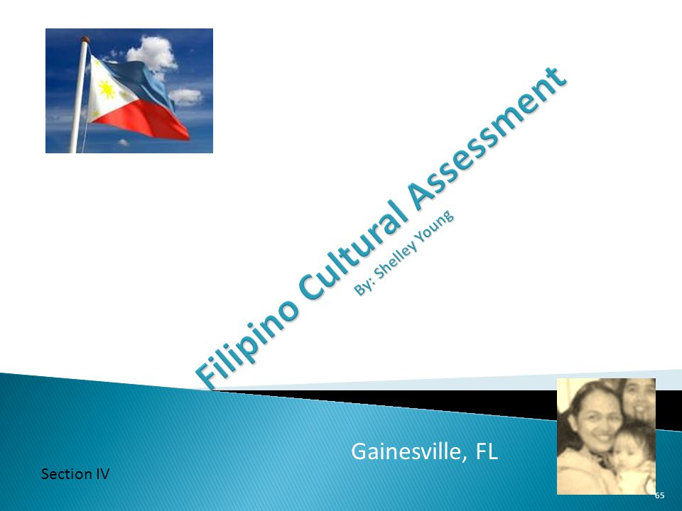 Filipino Cultural Assessment By: Shelley Young