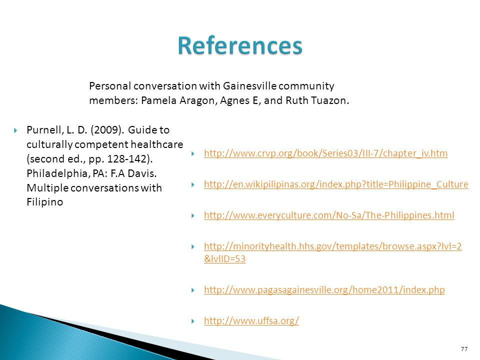 References Personal conversation with Gainesville community members: Pamela Aragon, Agnes E, and Ruth Tuazon.