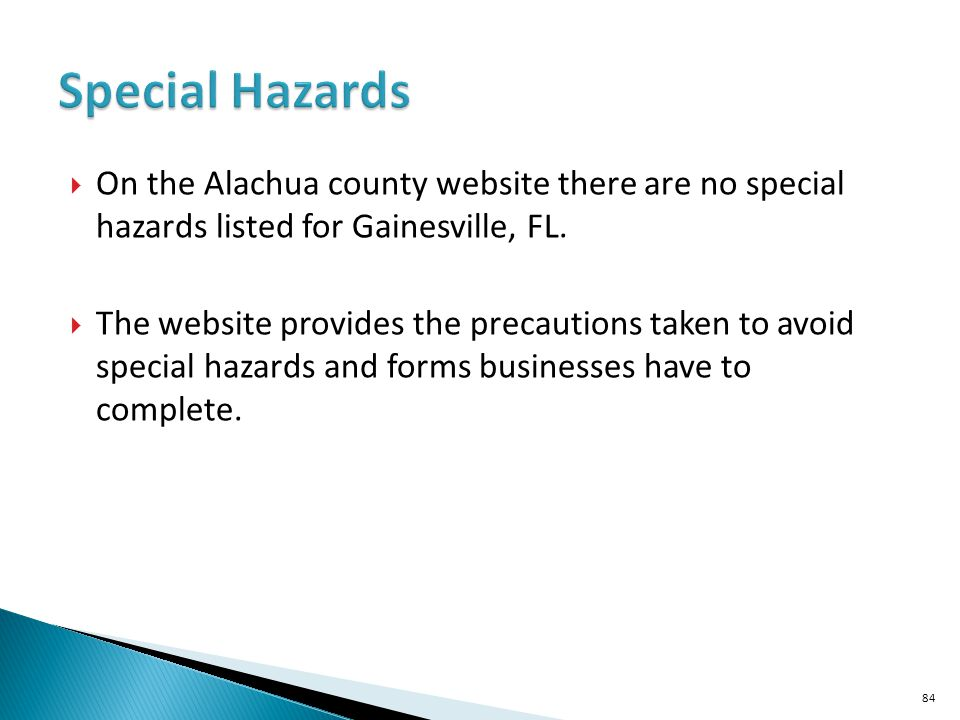 Special Hazards On the Alachua county website there are no special hazards listed for Gainesville, FL.