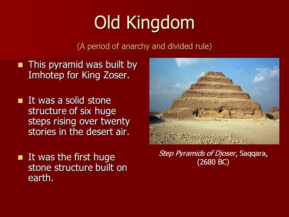 Old Kingdom (A period of anarchy and divided rule)