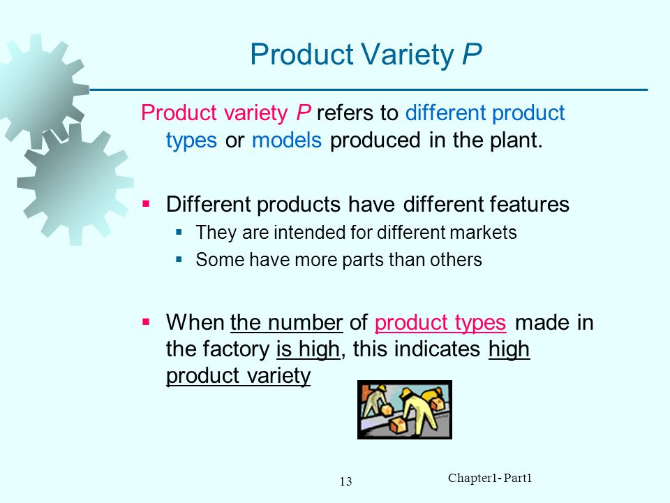 Product Variety P Product variety P refers to different product types or models produced in the plant.