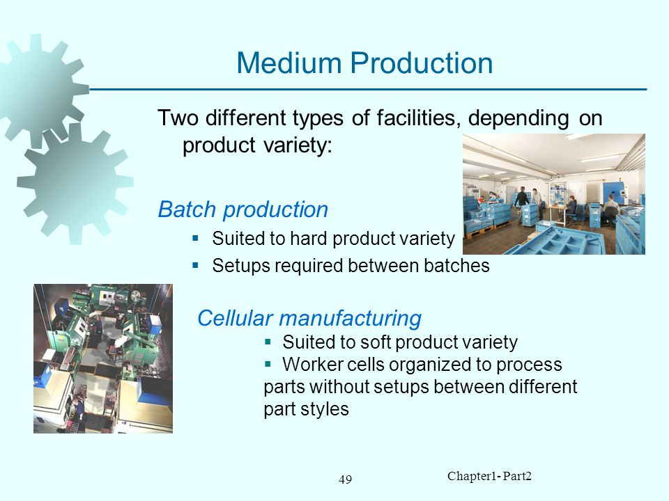 Medium Production Batch production