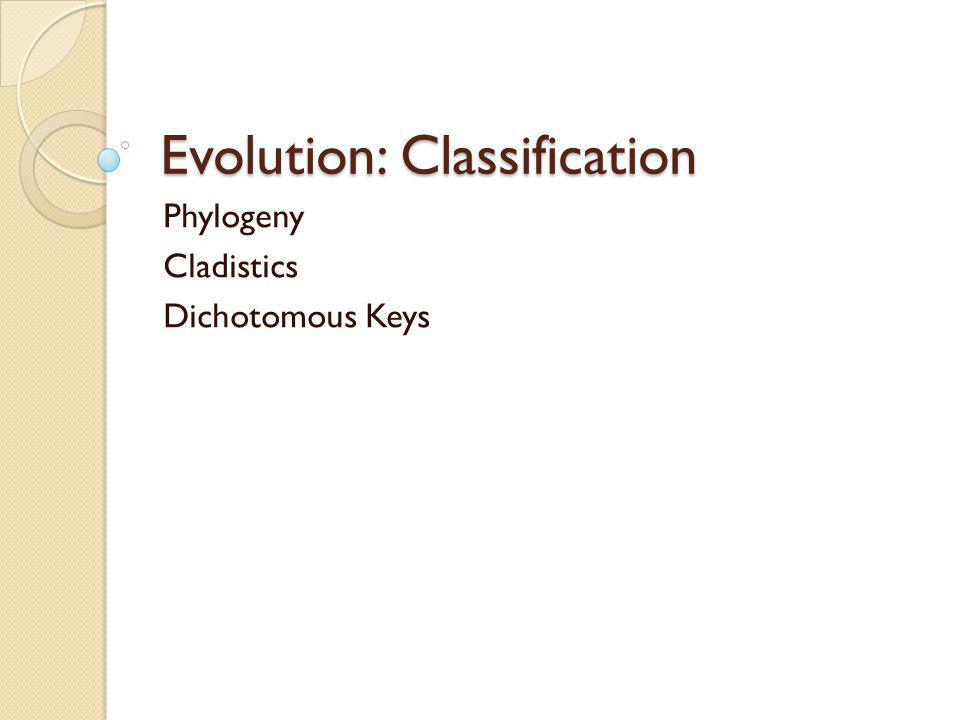 Evolution: Classification