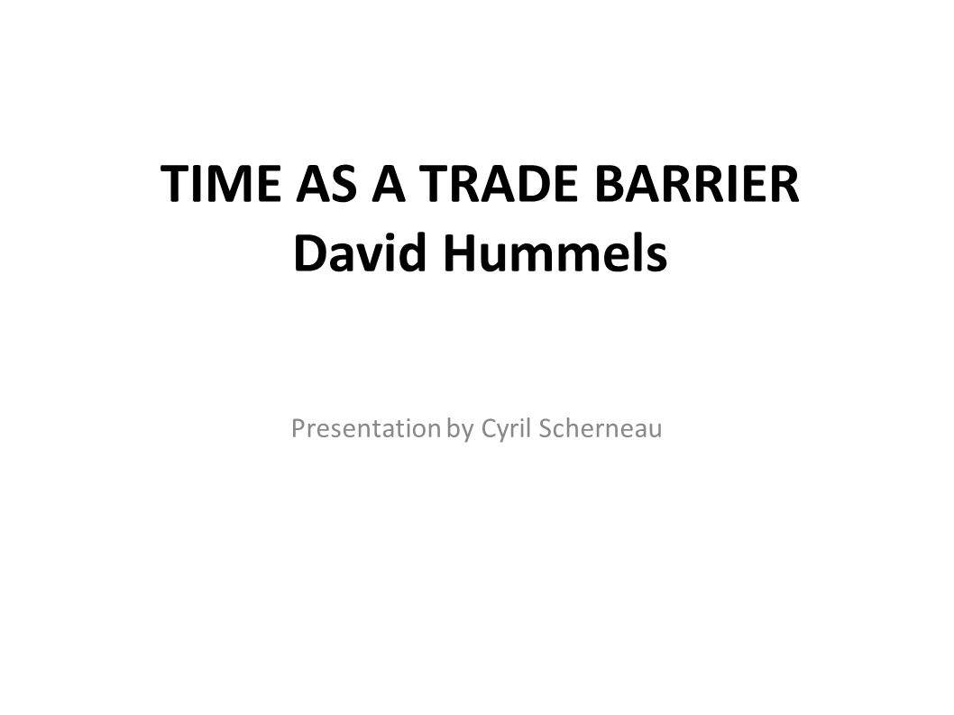 TIME AS A TRADE BARRIER David Hummels
