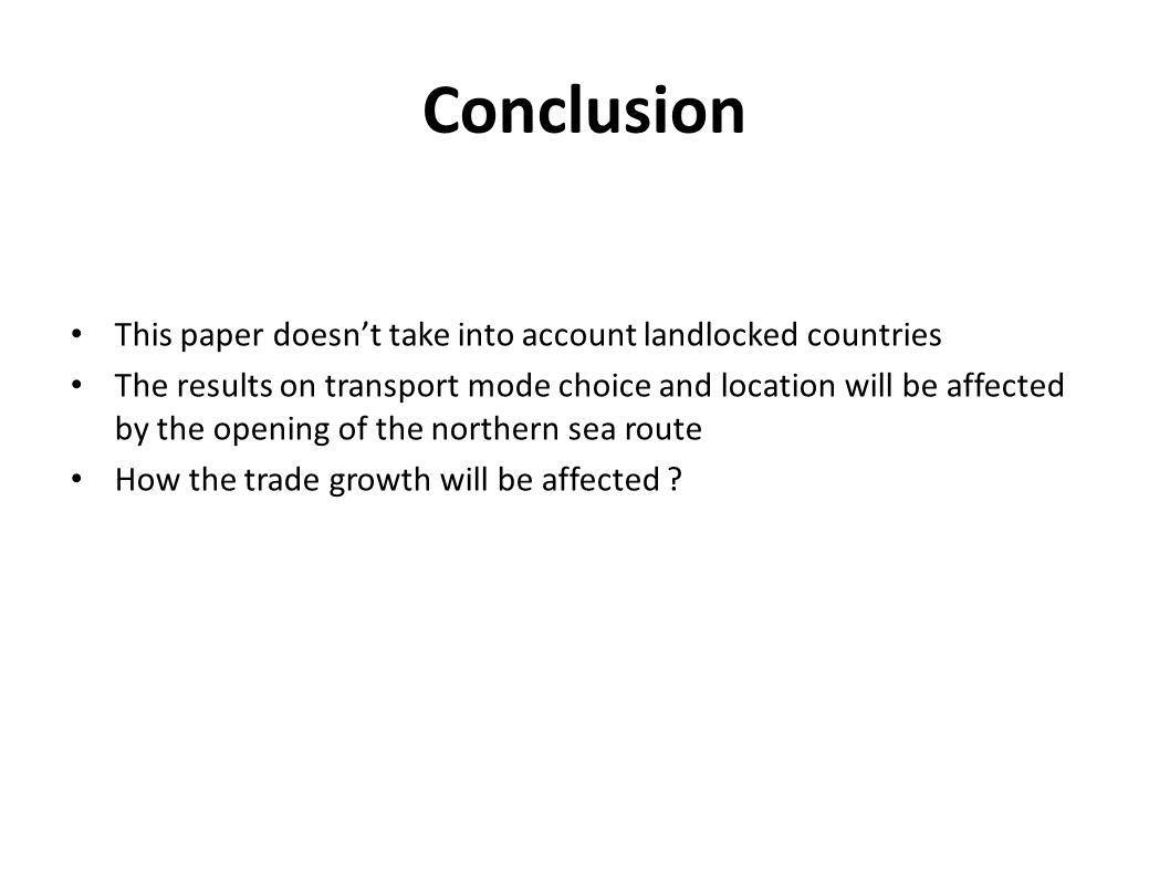 Conclusion This paper doesn't take into account landlocked countries