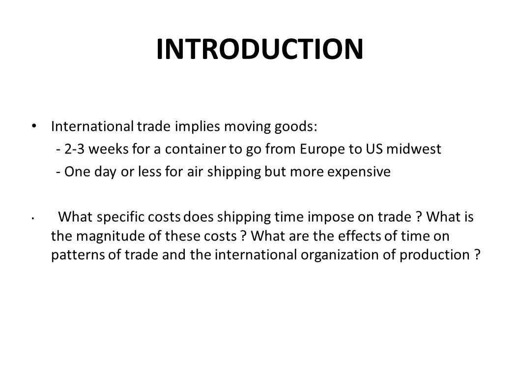 INTRODUCTION International trade implies moving goods: