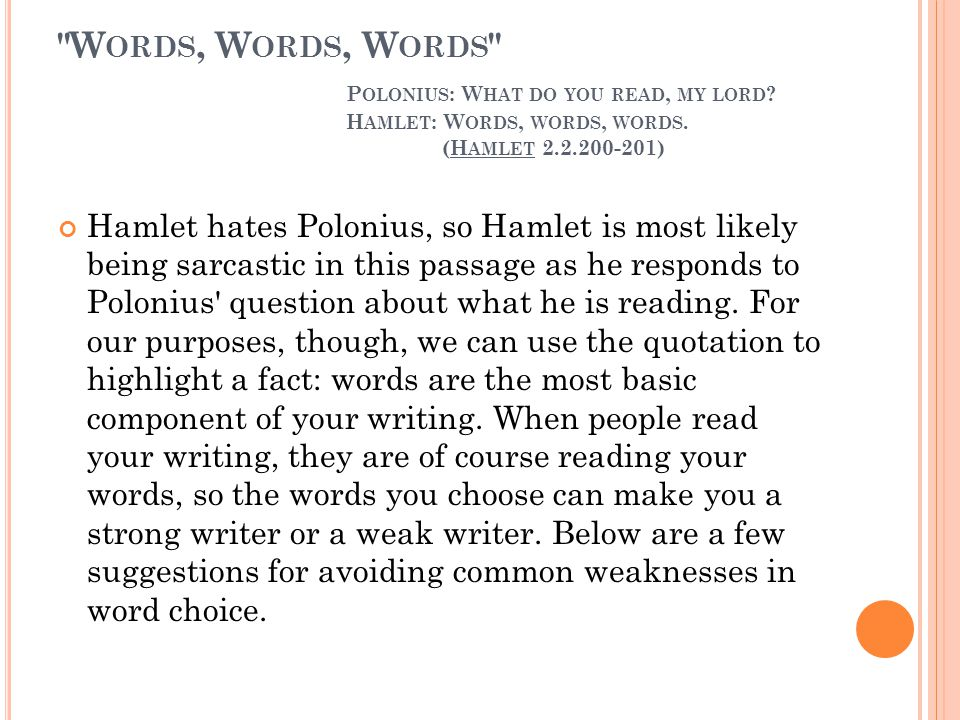 hamlet words words words essay Jump to the latest entry in the infinite jest liveblog table of contents introduction to the liveblog don't read the foreword, pgs xi — xvi.