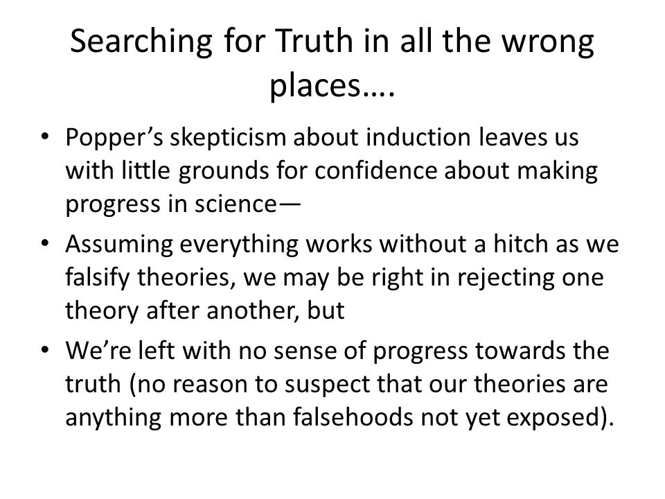 Searching for Truth in all the wrong places….